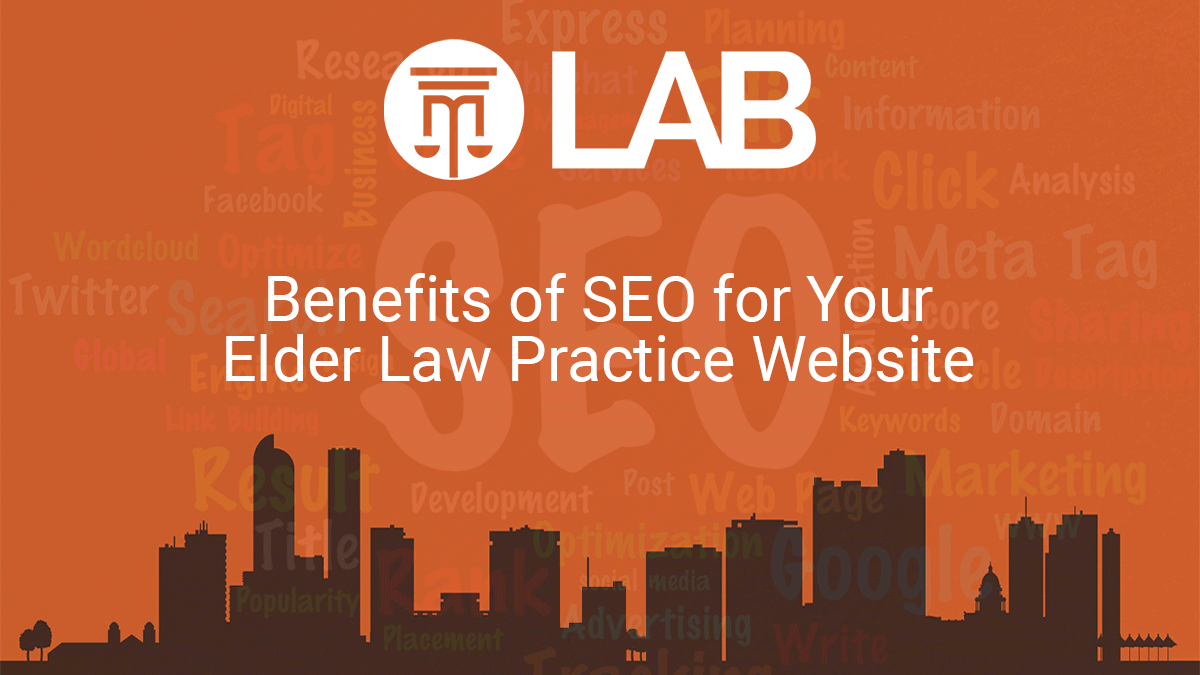 Benefits Of SEO For Your Elder Law Practice Website