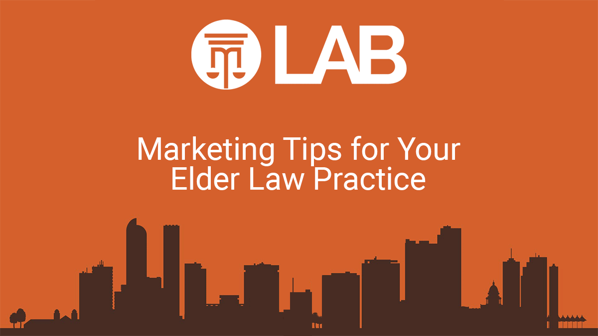 Marketing Tips For Your Elder Law Practice