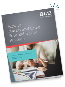 how to market and grow your elder law practice