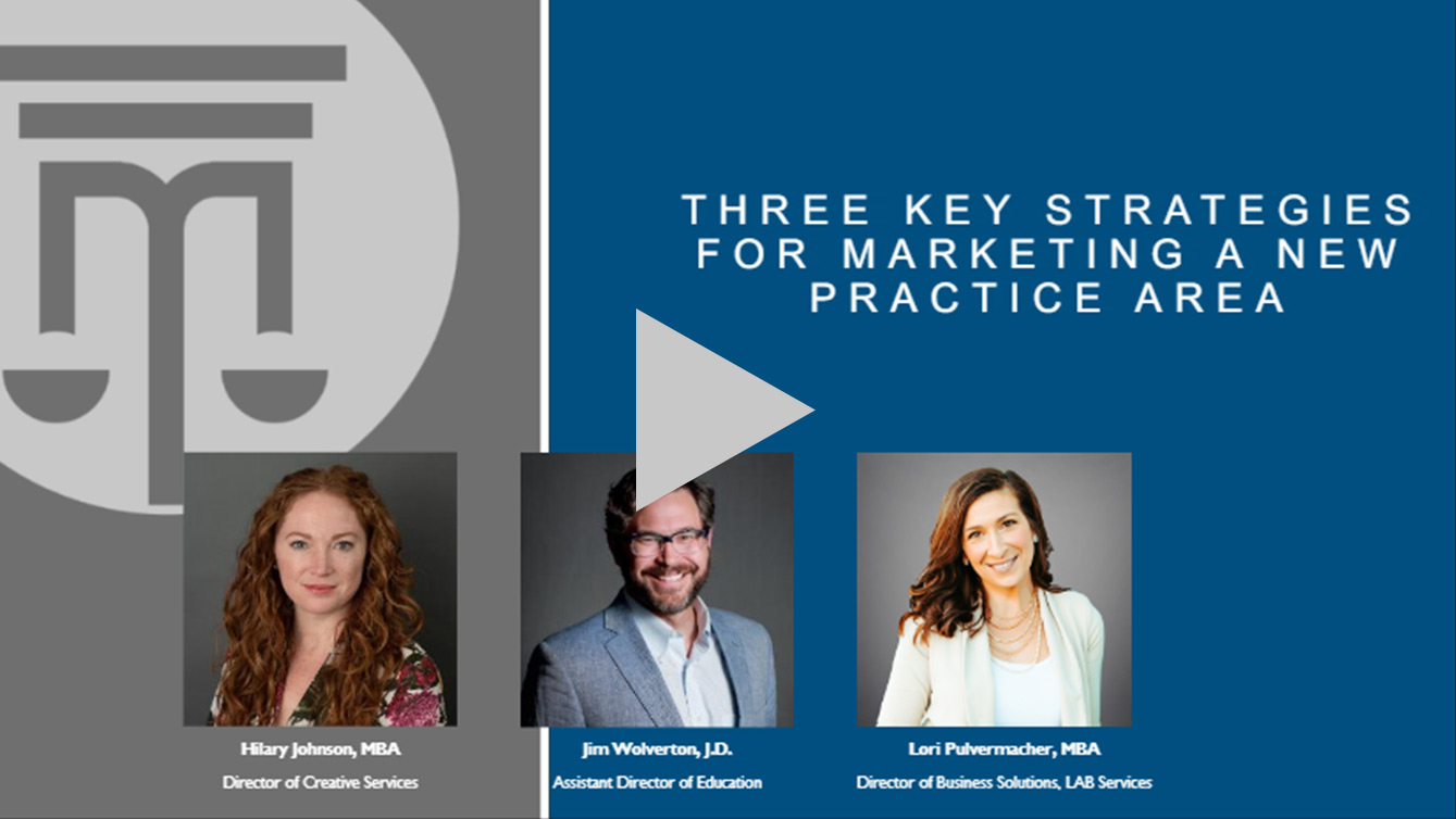3 Key Strategies For Marketing A New Practice Area